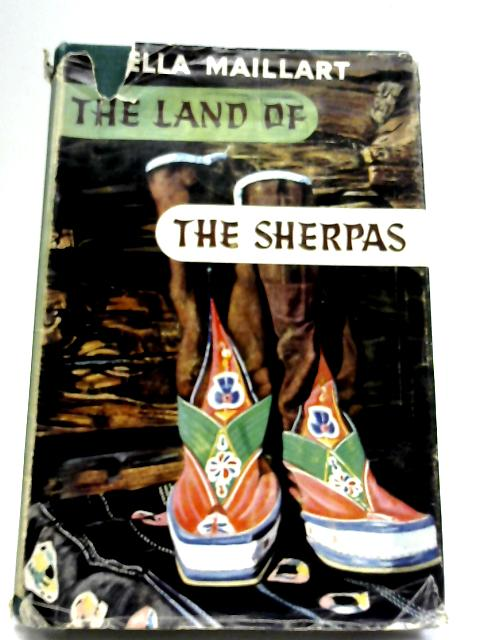 The Land of The Sherpas By Ella K Maillart