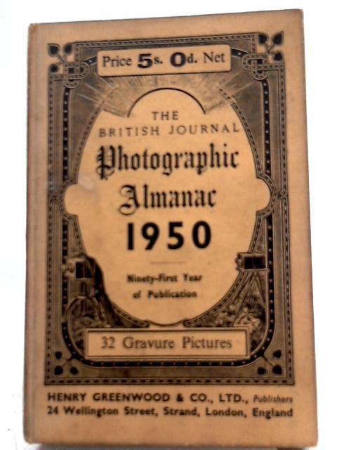 The British Journal Photographic Almanac 1950 By Arthur J. Dalladay