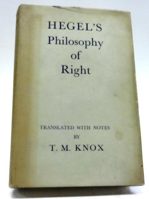 Hegel's Philosophy of Right By T.M. Knox