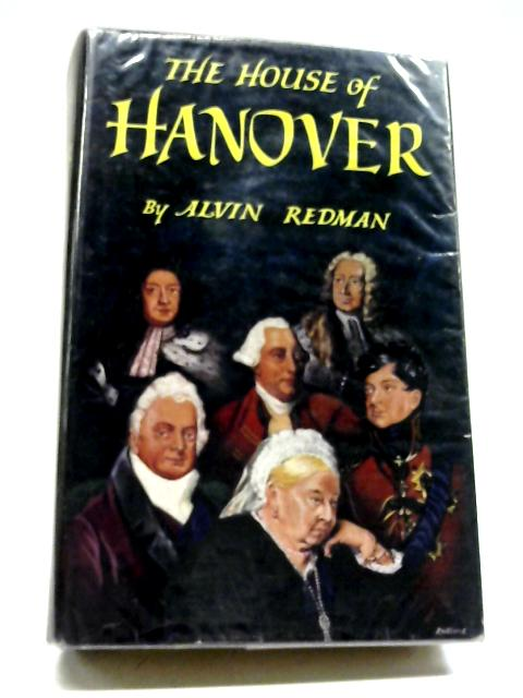 The House of Hanover By Alvin Redman