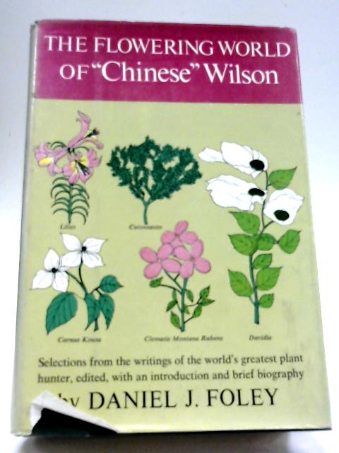 "The Flowering World of ""Chinese"" Wilson By Daniel J. Foley"