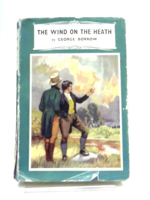 The Wind on The Heath By George Borrow, R. Harding