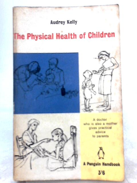 The Physical Health of Children By Audrey Kelly