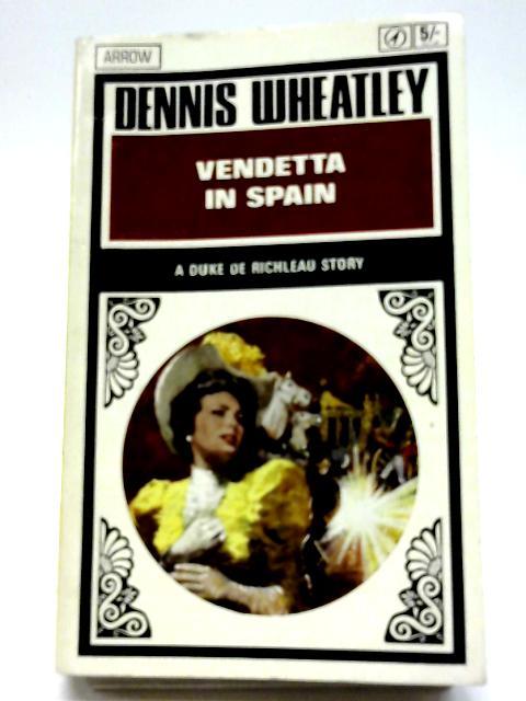 Vendetta in spain By Dennis Wheatley