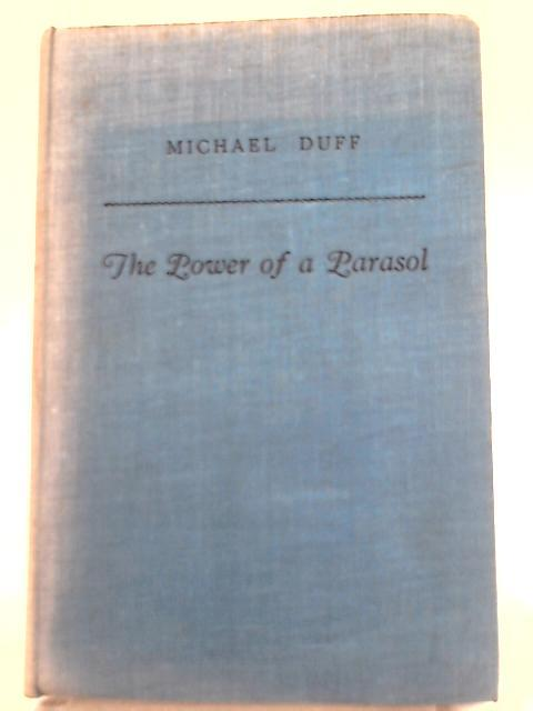 The Power of a Parasol By Michael Duff