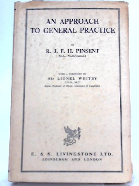 An Approach to General Practice By R. J. F. H. Pinsent