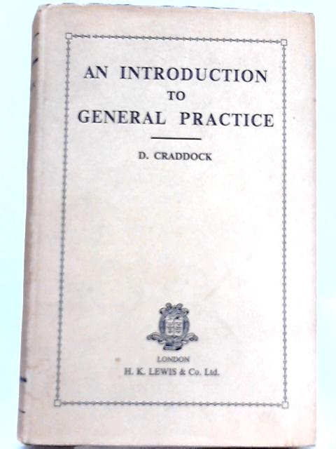 An Introduction to General Practice By D. Craddock