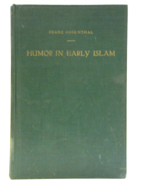 Humor in Early Islam By Franz Rosenthal