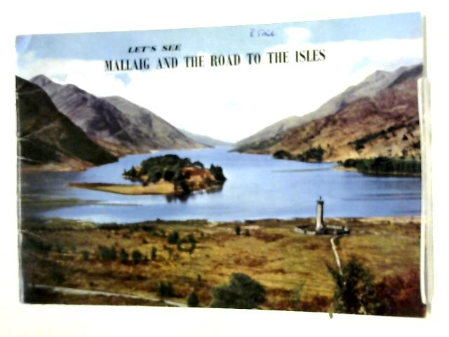Let's See Mallaig and the Road to the Isles By Wendy Wood