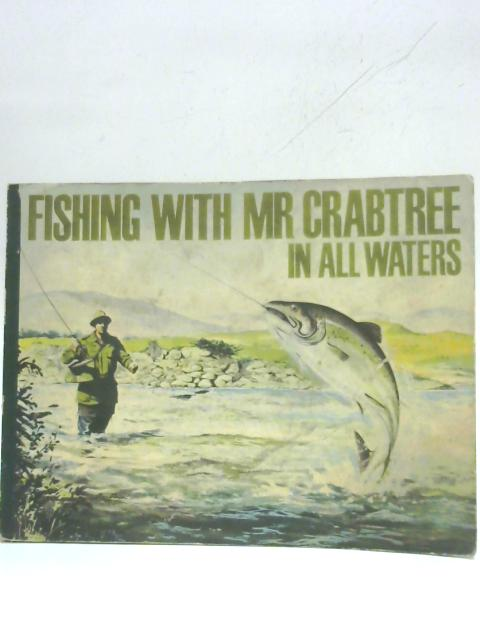 Fishing with Mr. Crabtree in all waters By Mr. Crabtree