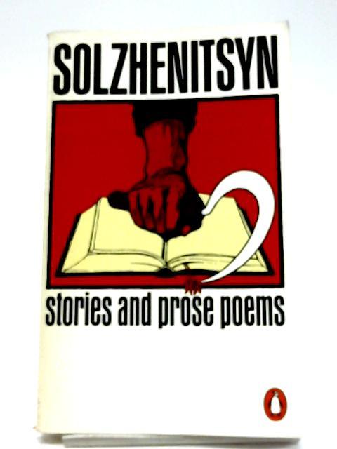 Stories and Prose Poems By Alexander Solzhenitsyn