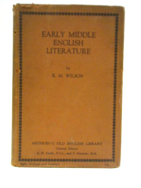 Early Middle English Literature By R M Wilson