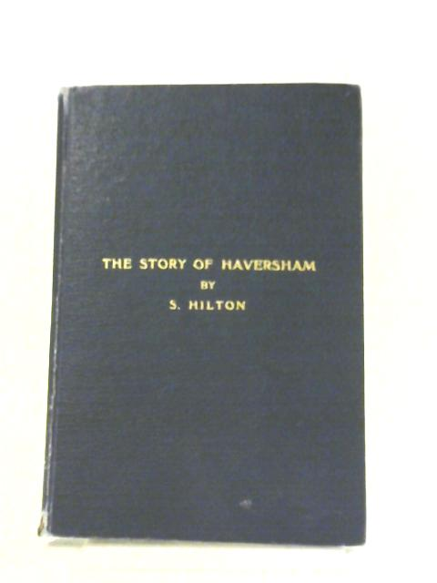 The Story of Haversham and Its Historical Associations By Samuel Hilton