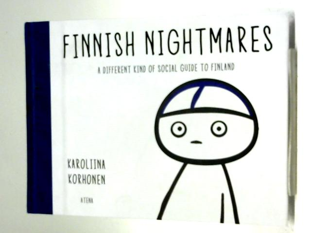 Finnish Nightmares - A Different Kind of Social Guide to Finland By Karoliina Korhonen