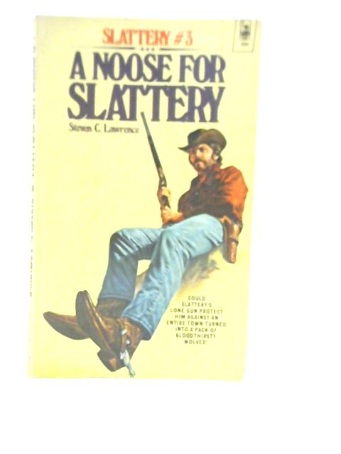 Slattery 3: A Noose for Slattery By Steven C Lawrence