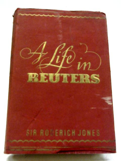 A Life in Reuters By Roderick Jones