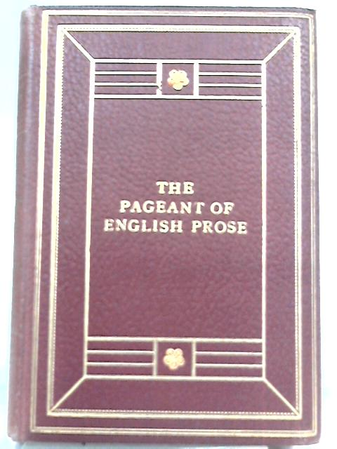 The Pageant of English Prose By R. M. Leonard (Ed.)
