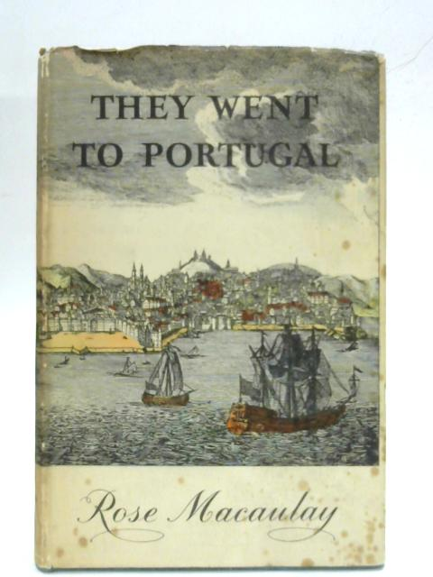 They Went To Portugal By Rose Macaulay