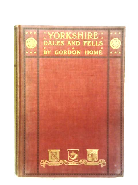 Yorkshire Dales And Fells By Gordon Home