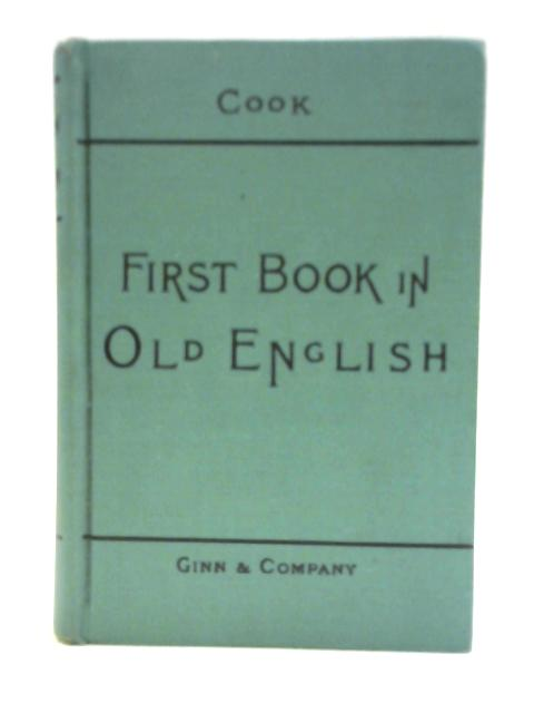 A First Book in Old English By Albert S Cook