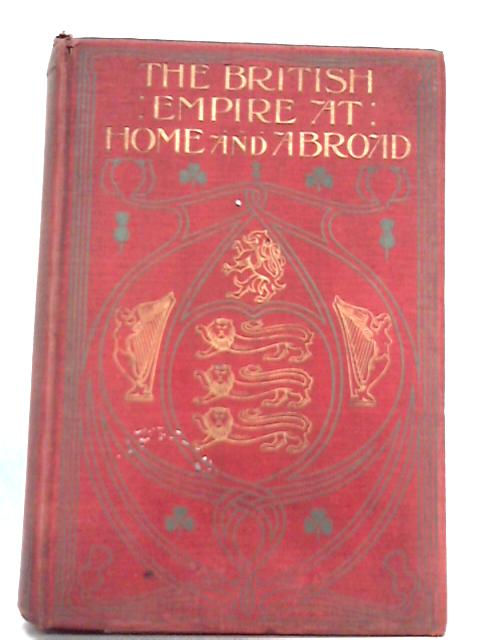 The British Empire at Home and Abroad Vol. V By Edgard Sanderson
