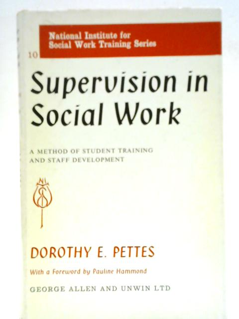 Supervision in Social Work By Dorohty E Pettes