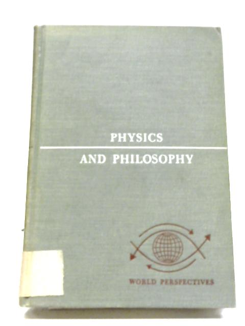 Physics And Philosophy: The Revolution In Modern Science By W Heisenberg