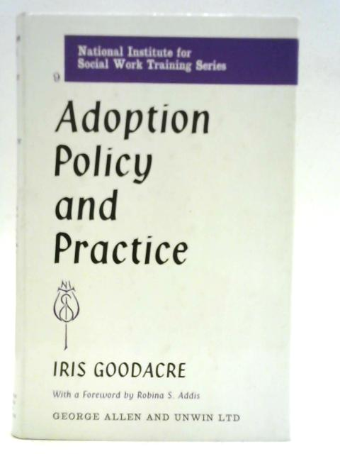 Adoption Policy and Practice By J Goodacre