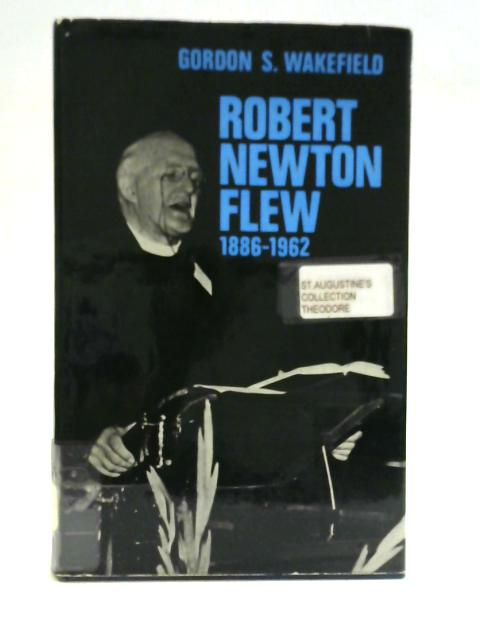 Robert Newton Flew 1886-1962 By Gordon S Wakefield