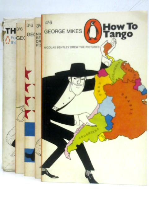 The Penguin Mikes: How to Tango; How to be Inimitable: How to scrape Skies; How to be an alien By George Mikes