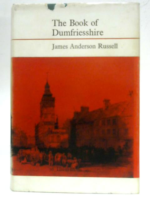 Book of Dumfriesshire By James Anderson Russell