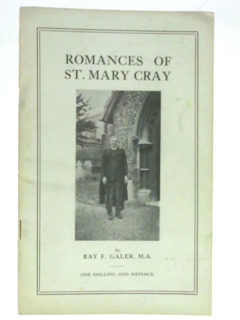 Romances of St Mary Cray By Ray F Galer