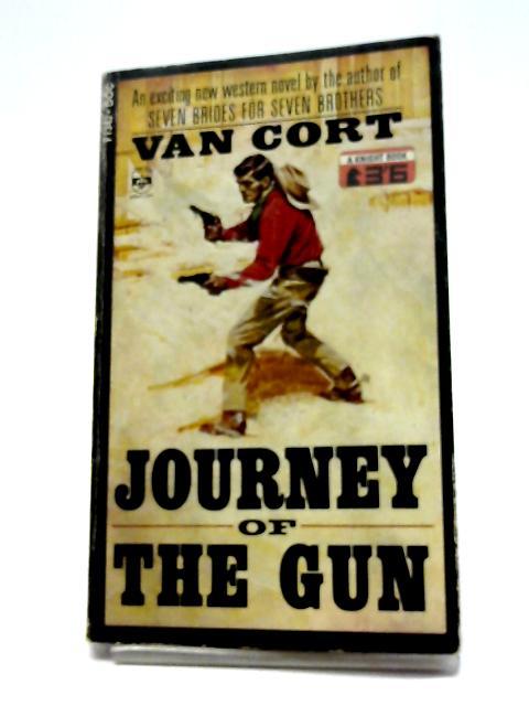 Journey of the Gun By Van Cort