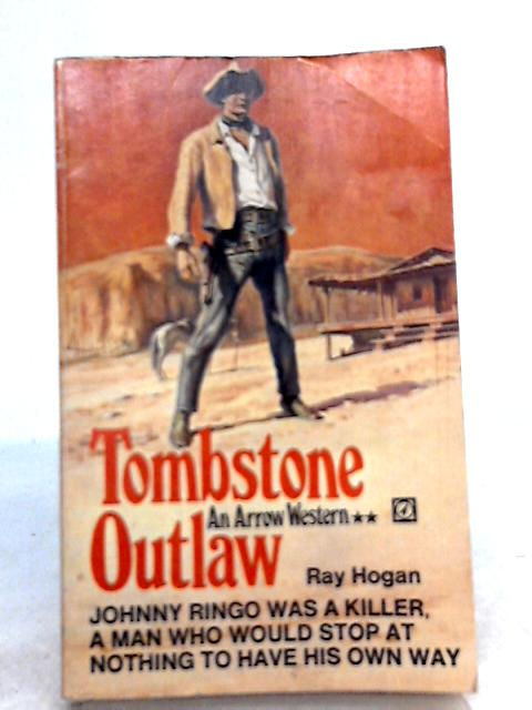 Tombstone Outlaw By Ray Hogan