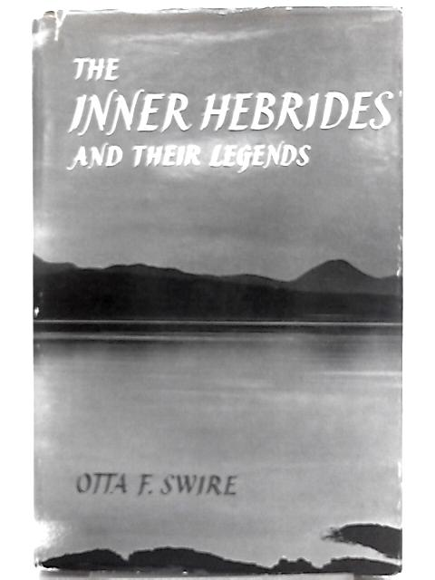 Inner Hebrides and Their Legends By Otta F. Swire