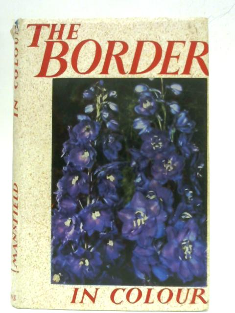 The Border In Colour. By T.C. Mansfield