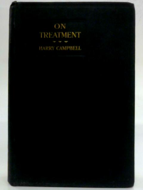 On Treatment. By Harry Campbell