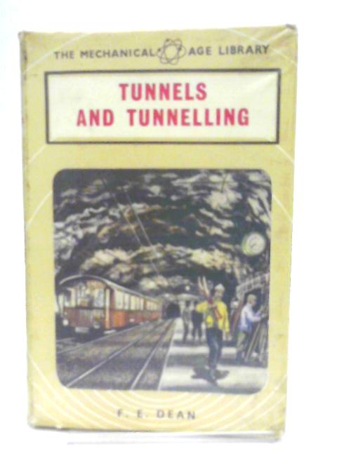 Tunnels and Tunnelling By F. E. Dean