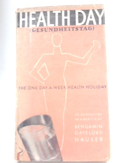 Health Day (Gesundheitstag) By Bengamin Gayelord Hauser