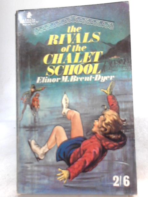 The Rivals of the Chalet School By Elinor M. Brent-Dyer