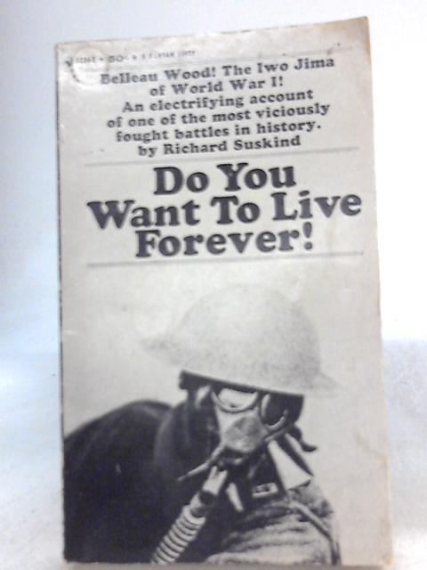 Do You want to Live Forever! By R. Suskind