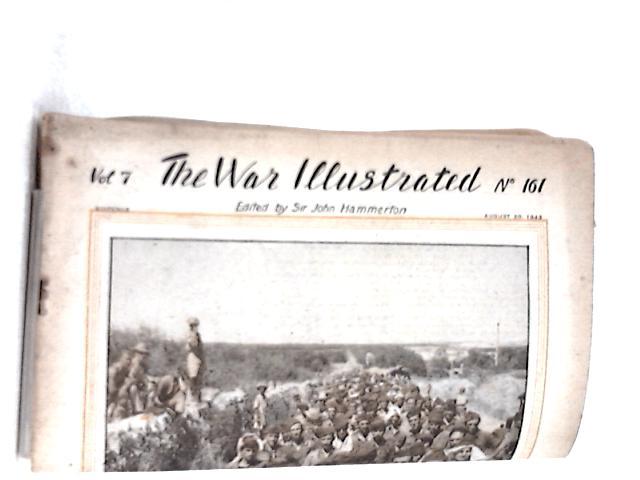 The War Illustrated Vol 7 No 161 Aug 20 1943 By Sir John Hammerton (Ed.)