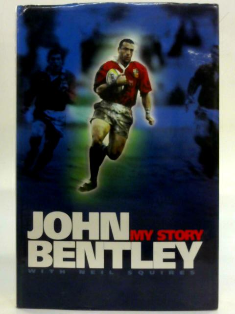 John Bentley My Story By John Bentley
