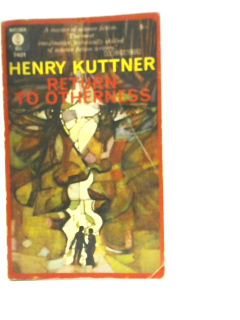 Return to Otherness By Henry Kuttner