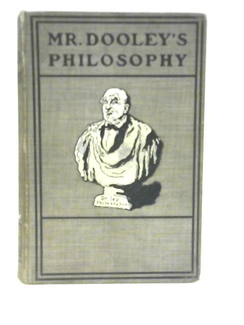 Mr Dooley's Philosophy By Mr. Dooleys