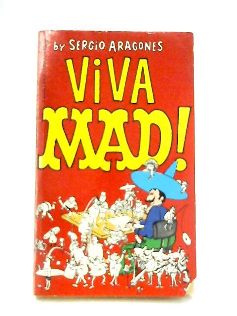 Viva Mad! By Sergio Aragones