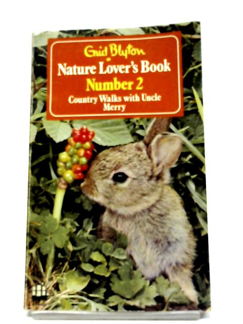 Nature Lover's Book Number 2 Country Walks With Uncle Merry by Enid Blyton