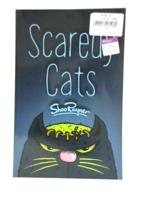 Scaredy Cats By Shoo Rayner
