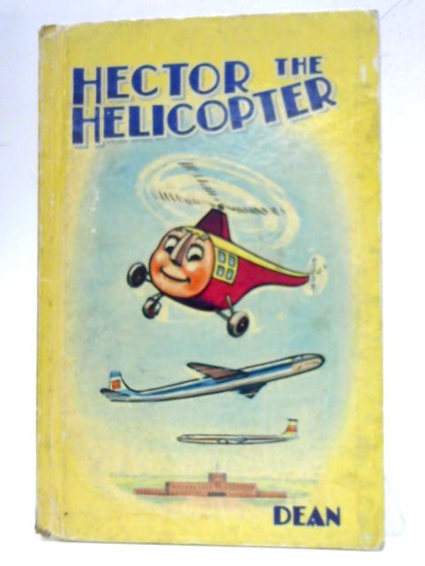 Hector the Helicopter By Arthur W. Baldwin