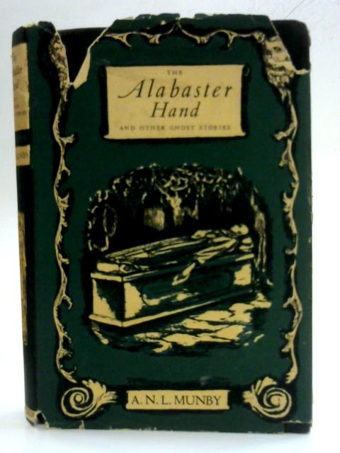 The Alabaster Hand and Other Ghost Stories by A.N.L Munby